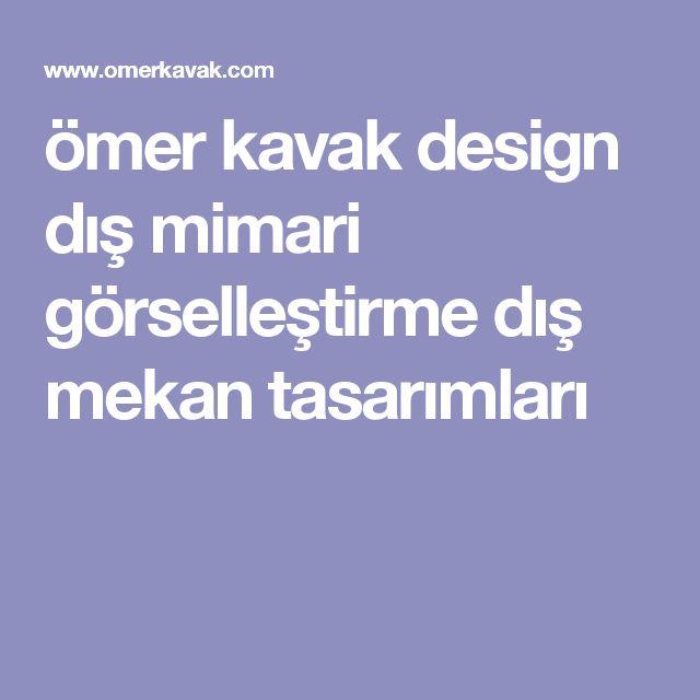 ömer kavak design dış mimari görselleştirme dış mekan tasarımları