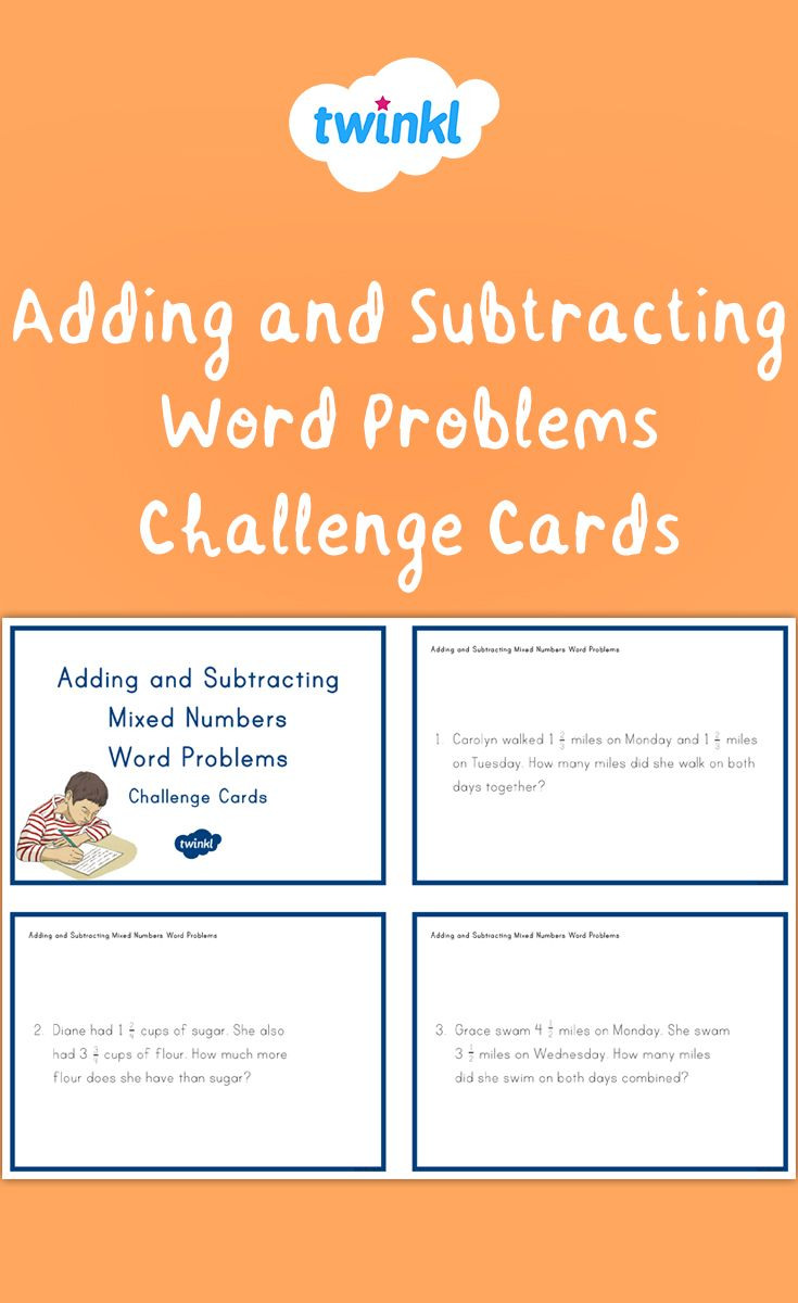 Adding And Subtracting Mixed Numbers Word Problems Challenge Cards Word Problems Adding And Subtracting Addition Word Problems Problem solving involving adding and