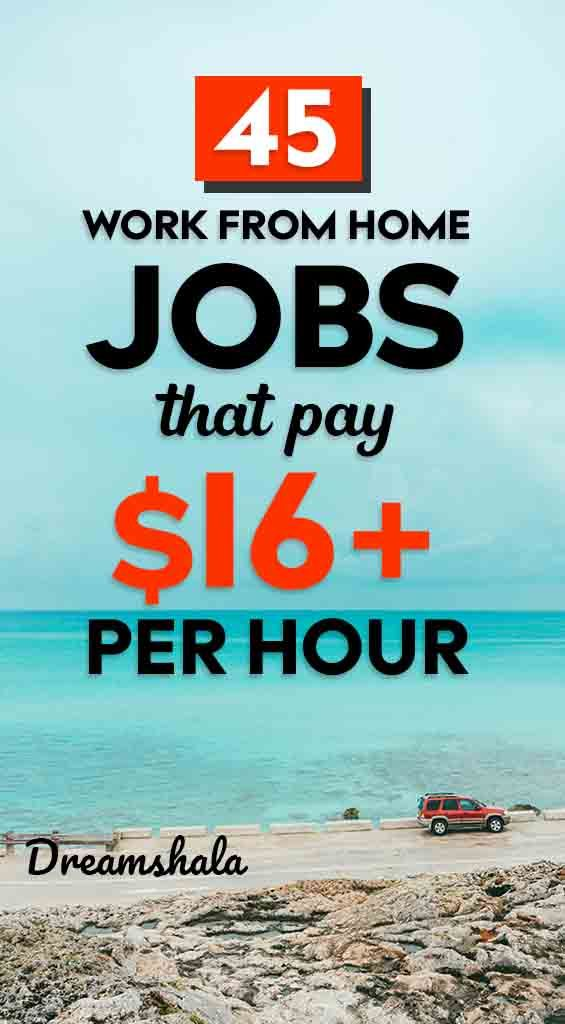 45+ Work From Home Jobs That Pay $16 Per Hour