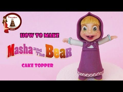 How to make Masha (and the Bear) cake topper out of fondant - YouTube