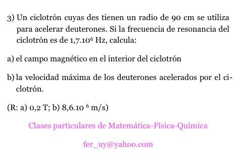 Ejercicio 3, tema: ciclotrón. Nivel: 2do Bachiller