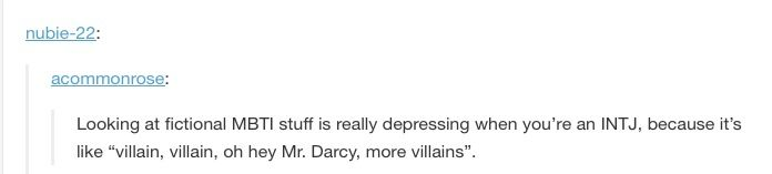 Being the villain isn't bad really, it's just that most of the INTJ characters are basically robots and talk monotoned. No one talks about the ones like Oliver Queen from Arrow, or Matt Murdock from Daredevil. Both are INTJs with personality.