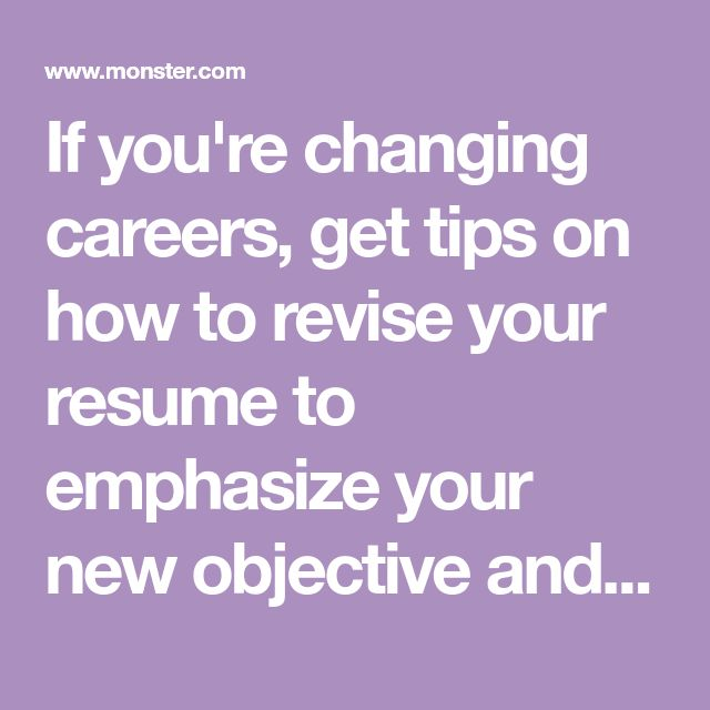 If you're changing careers, get tips on how to revise your resume to emphasize your new objective and key qualifications.