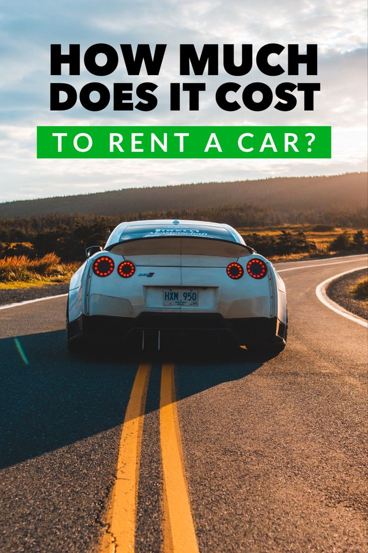 How Much Does It Cost To Rent A Car For A Road Trip? in