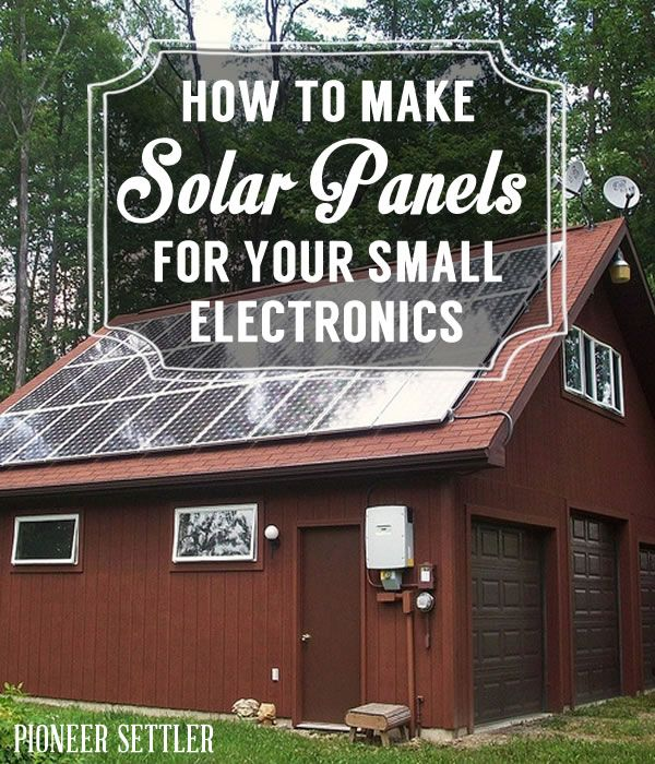 How to Make Solar Panels for Your Small Electronics | Energy and Power | DIY Solar Power Tutorials, Ideas and Tips at pioneersettler.com