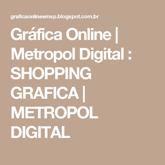 Gráfica Online | Metropol Digital :  SHOPPING GRAFICA | METROPOL DIGITAL