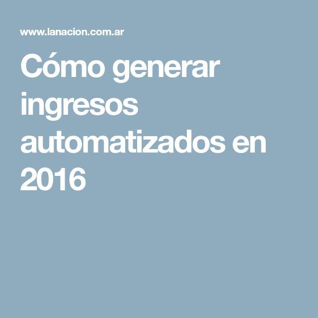 Cómo generar ingresos automatizados en 2016