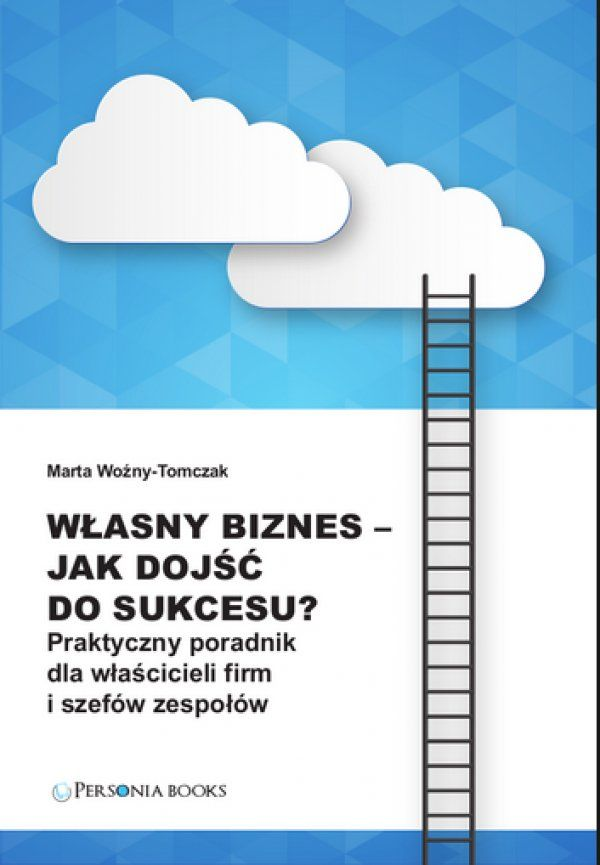Własny biznes – jak dojść do sukcesu? / Marta Woźny-Tomczak   Książka dedykowana jest przedsiębiorcom z różnym stażem na rynku - właścicielom własnych biznesów, franczyzobiorcom, osobom planującym otworzenie własnego biznesu - czy to w formie działalności gospodarczej czy spółki. Dedykowana jest także wszystkim osobom zarządzającym zespołem na co dzień.