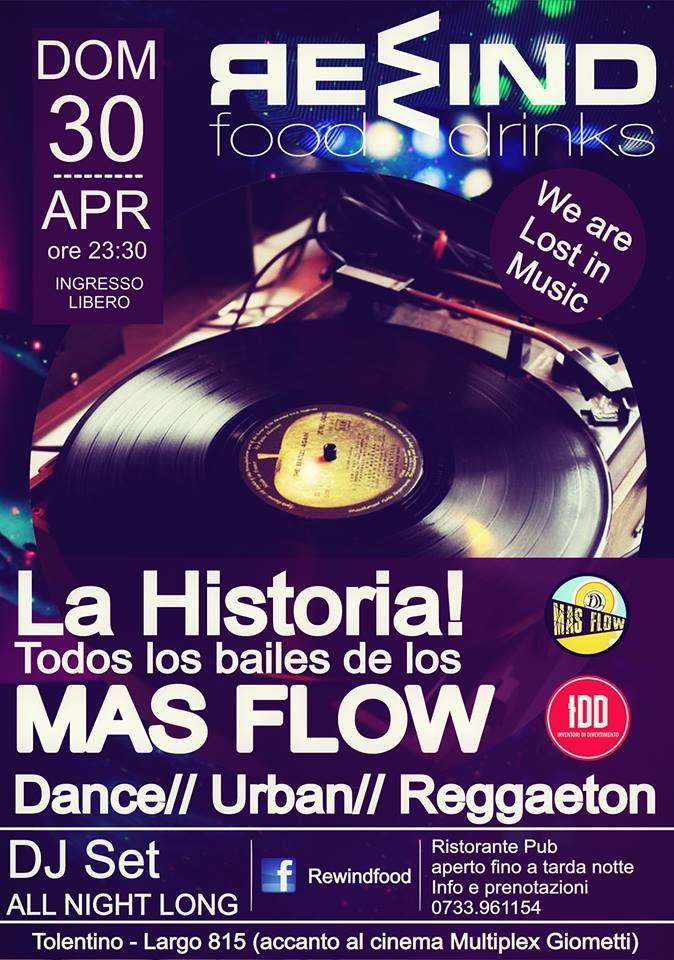 Domenica 30 aprile 2017 al Rewind Tolentino serata tutta da ballare con i MAS FLOW La Historia! Todos los bailes Dance//Urban//Reggaeton. UNA GRANDE NOTTE CHE RIPERCORRE TUTTA LA STORIA DEI MAS FLOW ORAMAI DA QUASI 3 ANNI