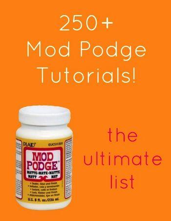 250+ Mod Podge Tutorials