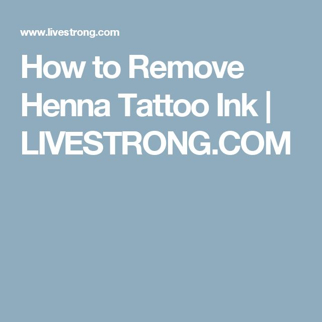 How to Remove Henna Tattoo Ink | LIVESTRONG.COM