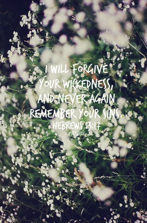 """I think it's incredible that God not only forgives our sins, but forgets them too. He throws them into the depths of the sea and tells us not to drag them back up again. """"He said he was love and he proved it with blood; such mercy"""""""