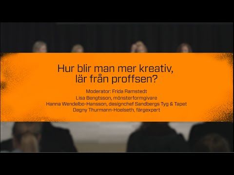 Stockholm Design Talks: Hur blir man mer kreativ, lär från proffsen?