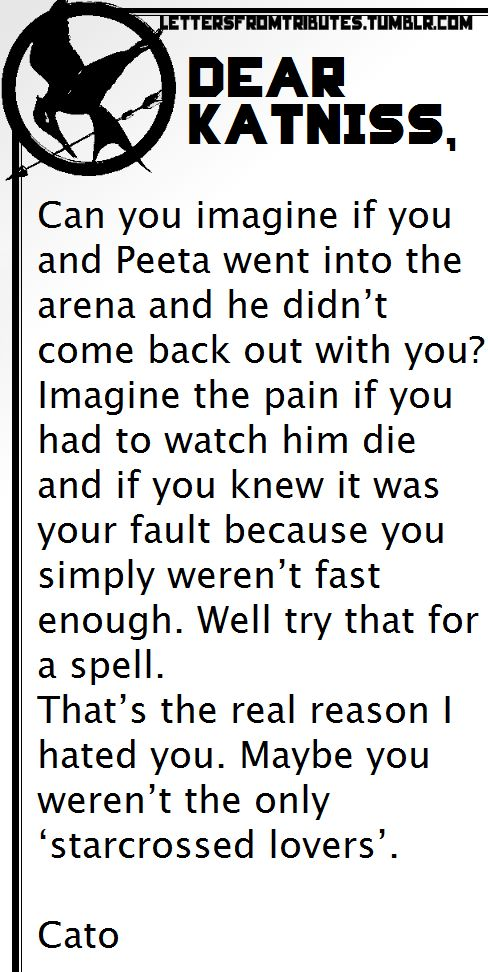 AWE;( a letter from Cato to katniss ;(     Sad-sweet-heartbreaking;(