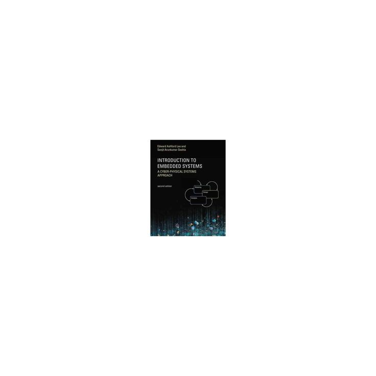 Introduction to Embedded Systems : A Cyber-Physical Systems Approach (Paperback) (Edward Ashford Lee &