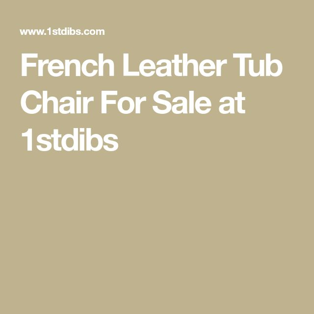 French Leather Tub Chair For Sale at 1stdibs