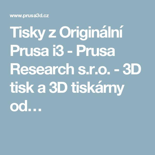 Tisky z Originální Prusa i3 - Prusa Research s.r.o. - 3D tisk a 3D tiskárny od…