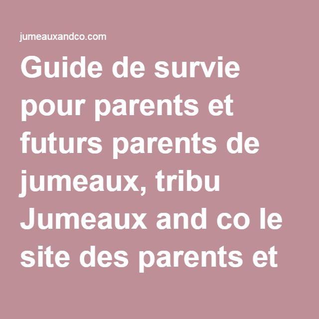 Guide de survie pour parents et futurs parents de jumeaux, tribu Jumeaux and co le site des parents et futurs parents de jumeaux Jumeaux & Co le site des parents de jumeaux et plus, grossesse gémellaire