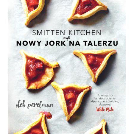 Smitten Kitchen, czyli Nowy Jork na talerzu
