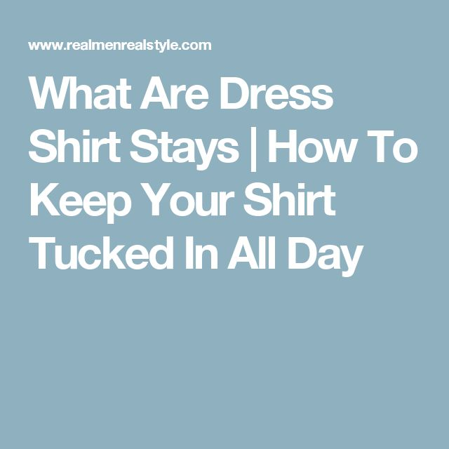 What Are Dress Shirt Stays | How To Keep Your Shirt Tucked In All Day