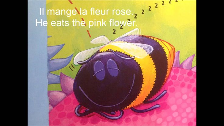 The Very Greedy Bee - simpler version of this lovely book translated in French.