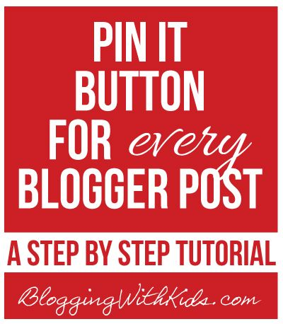 Put a 'Pin it' Button on every single one of your Blogger Posts --- easy step by step tutorial.
