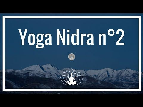 Yoga Nidra 2 Relaxation Meditation En Francais Cedric Michel Youtube Yoga Nidra Meditation Et Meditation Yoga