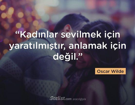 """""""Kadınlar sevilmek için yaratılmıştır, anlamak için değil."""" #oscar #wilde #sözleri #şair #yazar #kitap #anlamlı #özlü #alıntı #sözler"""