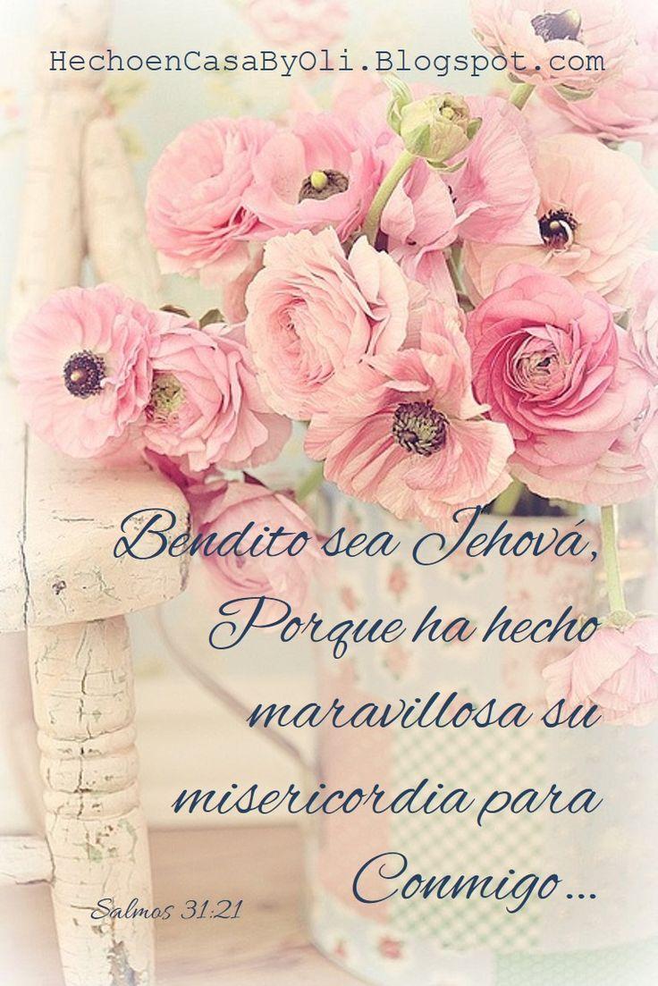Salmo 31:21-22 Bendito sea Jehová, Porque ha hecho maravillosa su misericordia…