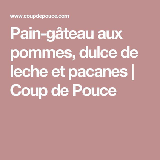 Pain-gâteau aux pommes, dulce de leche et pacanes | Coup de Pouce