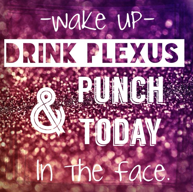 Wake up - Drink Plexus & punch today in the face.  http://hiles.myplexusproducts.com  michelle_hiles@yahoo.com