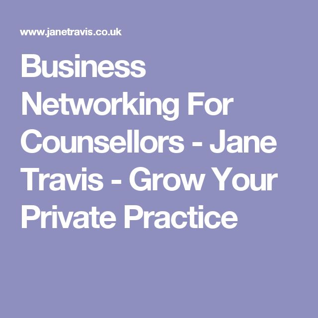 Business Networking For Counsellors - Jane Travis - Grow Your Private Practice