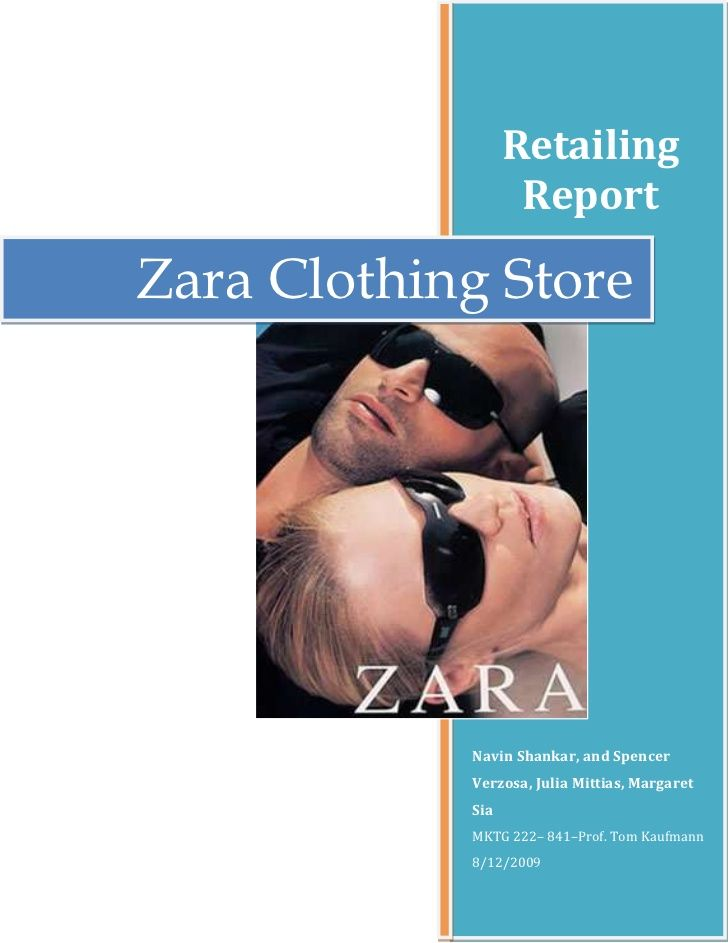 Retailing                   ReportZara Clothing Store            Navin Shankar, and Spencer            Verzosa, Julia Mitt...