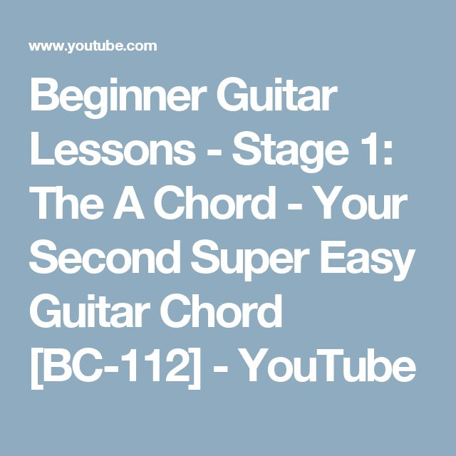 Beginner Guitar Lessons - Stage 1: The A Chord - Your Second Super Easy Guitar Chord [BC-112] - YouTube