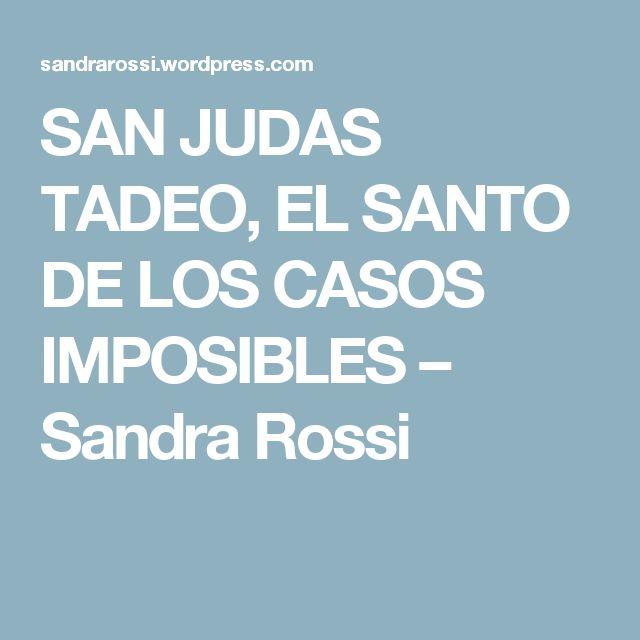 SAN JUDAS TADEO, EL SANTO DE LOS CASOS IMPOSIBLES – Sandra Rossi