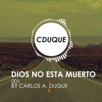 001 Dios No Esta Muerto by CDUQUE by CDUQUE on SoundCloud
