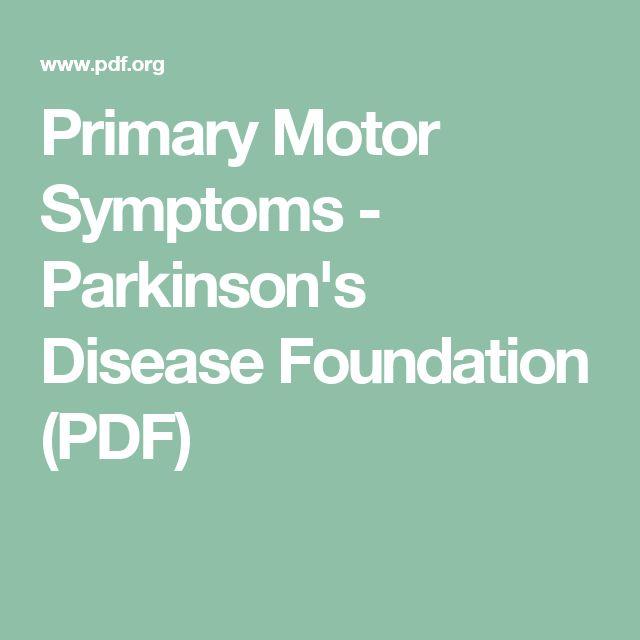 Primary Motor Symptoms - Parkinson's Disease Foundation ...