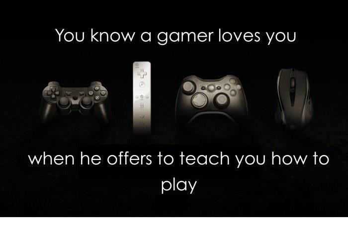 Or she. I have to at least care about someone to teach people how to play some games, and I only take the time to teach my favorites for special people.