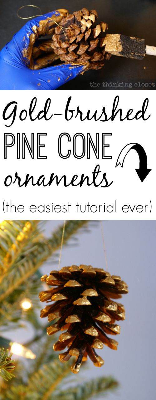 Gold-Brushed Pine Cone Ornaments.  Add some rustic glam to your tree! Perhaps the easiest tutorial in the history of Thinking Closet tutorials because we all need more quick n' easy projects, especially around Christmas! Get the kids in on this one, too!
