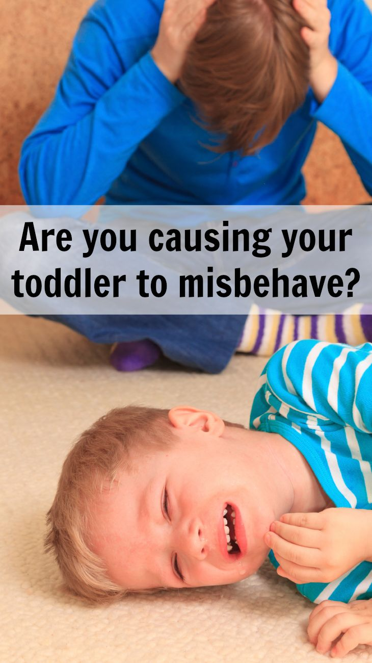 4 ways a parent can cause their toddler to behave badly.