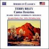 Terry Riley: Cantos Desiertos [CD]