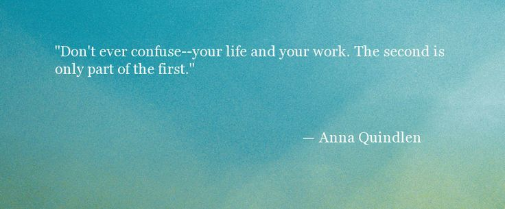 Inspirational Quotes about Work  :   QUOTATION – Image :    As the quote says – Description  Quote About Your Career – Anna Quindlen Quote – Oprah.com