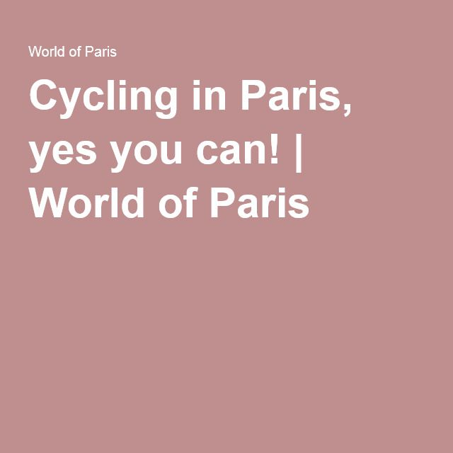 Cycling in Paris, yes you can! | World of Paris