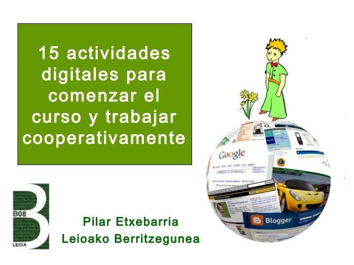 actividades-digitales-para-comenzar-el-curso-y-trabajar by Pilar Etxebarria via Slideshare