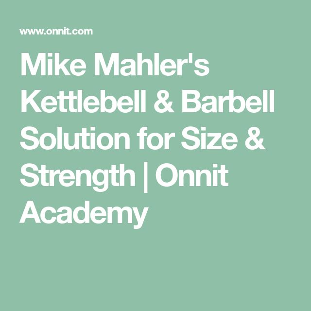 Mike Mahler's Kettlebell & Barbell Solution for Size & Strength | Onnit Academy