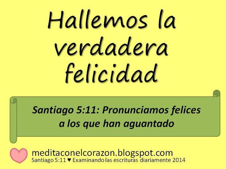 Medita con el corazón el texto de hoy(Santiago 5:11) Aplicación: Hallemos la verdadera felicidad.http://meditaconelcorazon.blogspot.com/2014/07/santiago-511-examinando-las-escrituras-diariamente-2014.html