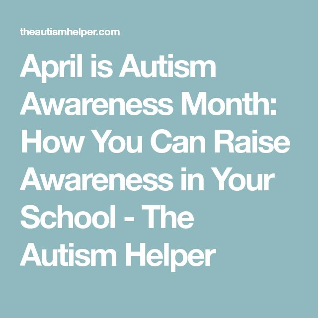 April is Autism Awareness Month: How You Can Raise Awareness in Your School - The Autism Helper