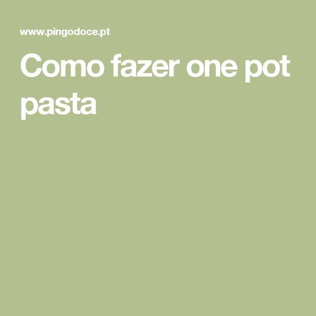 Como fazer one pot pasta