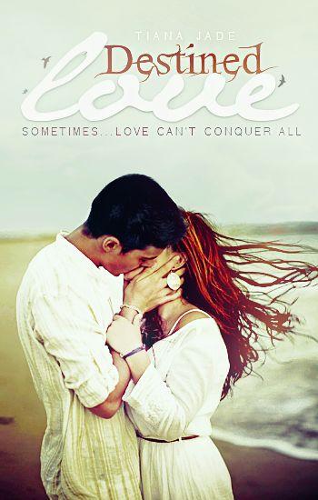 #wattpad #book #novel #read #romance #love #delinquent #badboy #cover #unique #original  http://www.wattpad.com/story/593260-destined-love