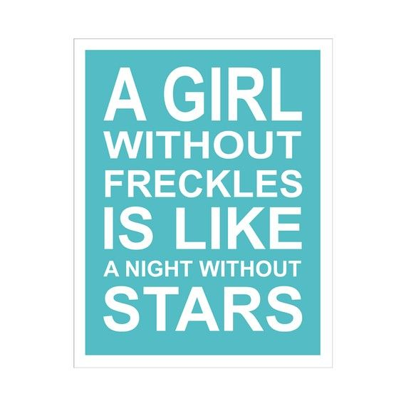 Girls with freckles.: Freckles Faces, Amenities, Agre, Angel Kiss, Girl Quotes, So True, Freckles Girls, Starry Nights, Make Me Smile